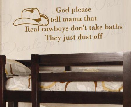 God Please Tell Mama That Real Cowboy Don't Take Baths Brush Off - Boy's and Girl's Room Kids Baby Nursery - Vinyl Quote Design Sticker, Large Wall Decal