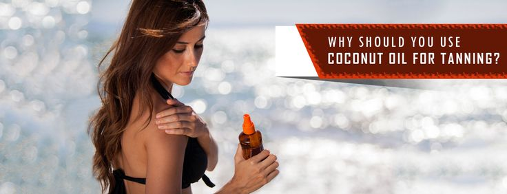 Why-Should-You-Use-Coconut-Oil-For-Tanning