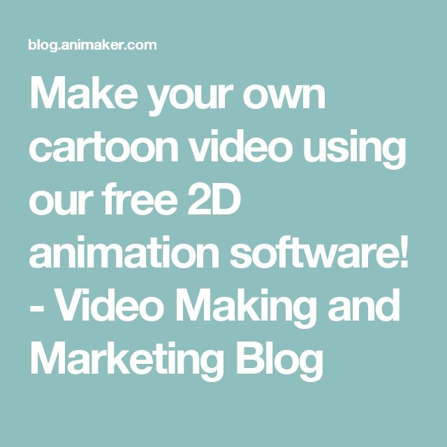 Make your own cartoon video using our free 2D animation software! - Video Making and Marketing Blog