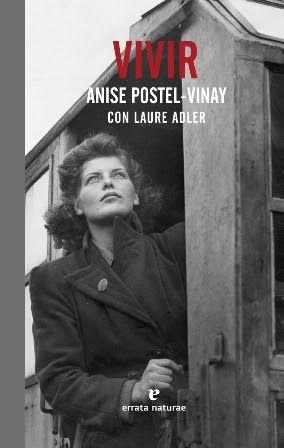 Devoradora de libros: Vivir - Anise Postel-Vinay (con Laure Adler)