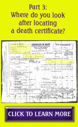 Part 3: Where do you look after locating a death certificate? ................ AFTER finding a death certificate