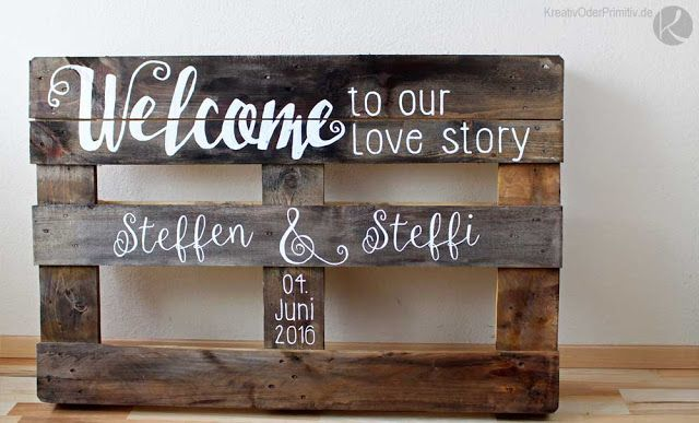 Holz Palette Einwegpalette Europalette Beschriften Bemalen Holzschild Wegweiser Hochzeit Diy Selber Bemalte Holzschilder Rustikale Tischdekoration Holzschilder