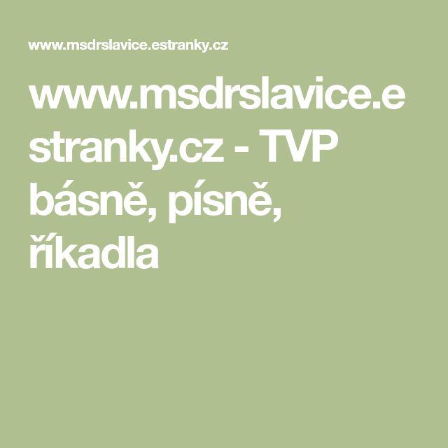 www.msdrslavice.estranky.cz - TVP básně, písně, říkadla