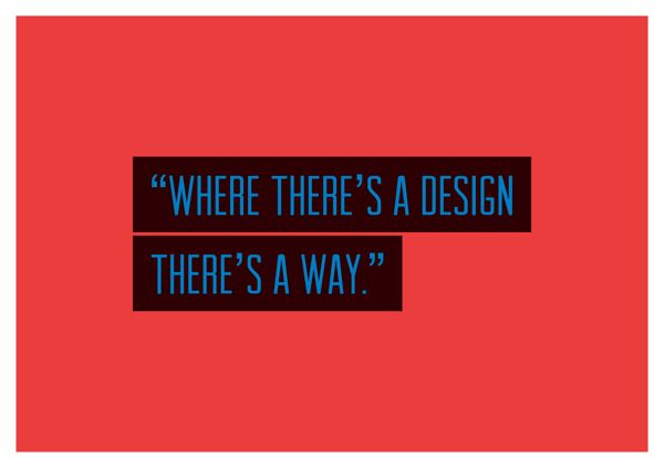 Everyday Quotes Replaced With The Word 'Design' To Highlight Its Importance - DesignTAXI.com
