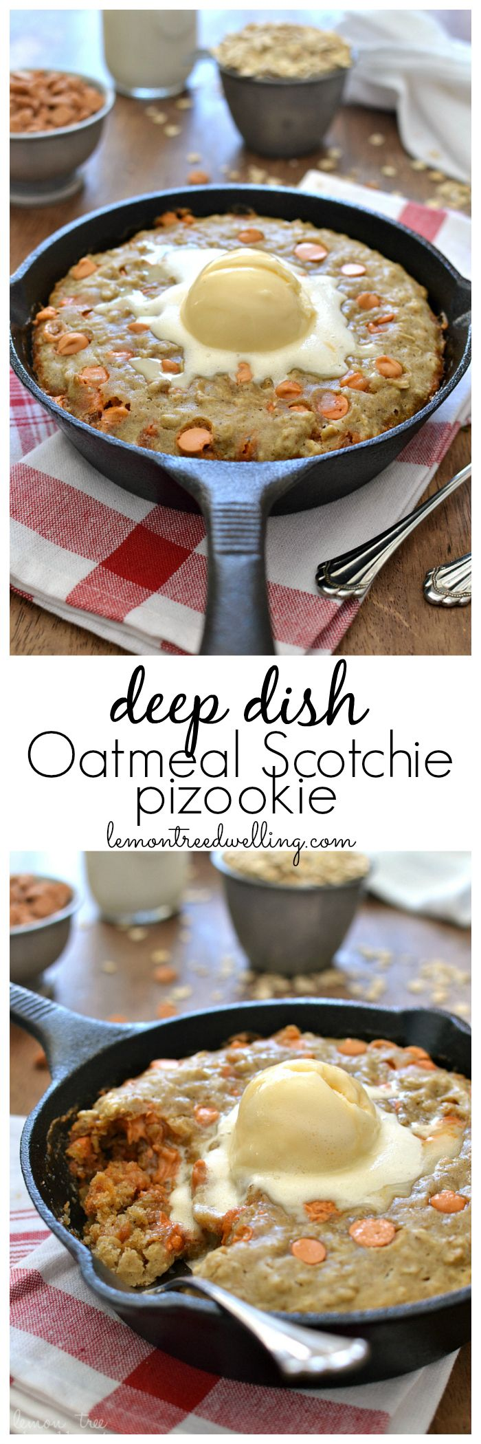 Deep Dish Oatmeal Scotchie Pizookie   Lemon Tree Dwelling