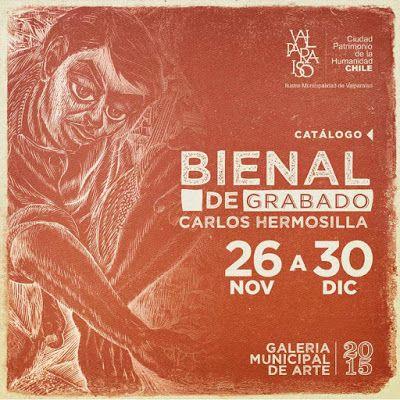 Arts Chilean: Bienal de Grabado Carlos Hermosilla Valparaíso,Chi...