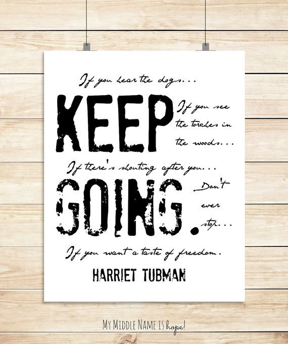 Keep Going quote by harriet Tubman  #keepgoing #afflink