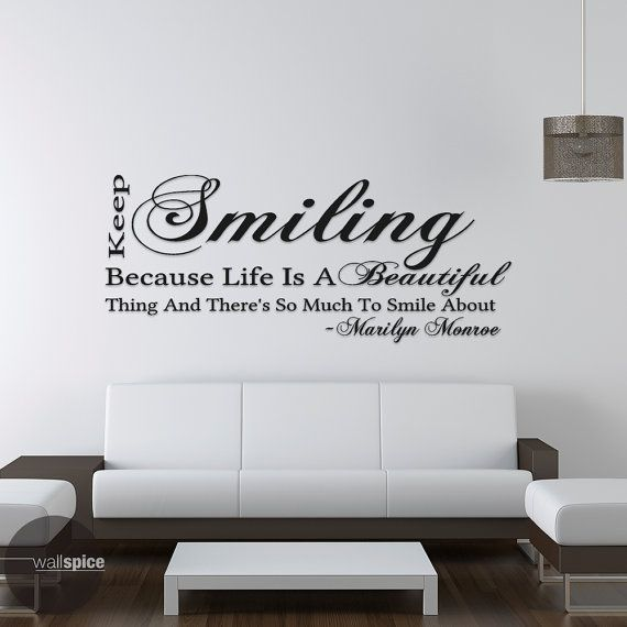 Marilyn Monroe Quote Keep Smiling Because Life by WallSpiceDecals