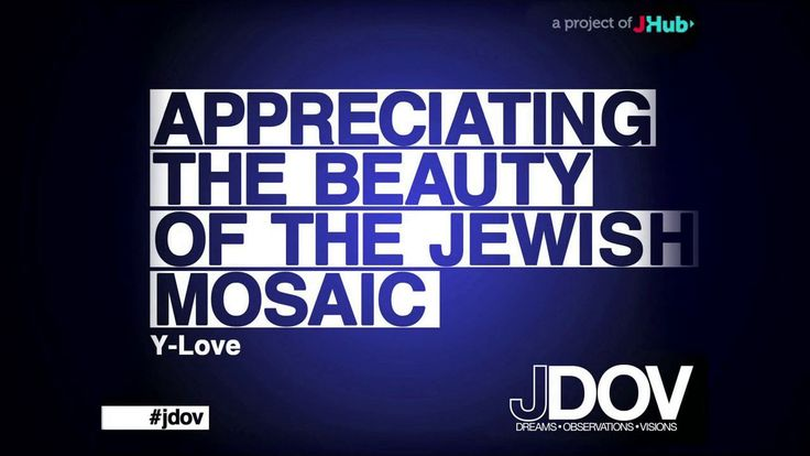 Appreciating the Beauty of the Jewish Mosaic - YLove