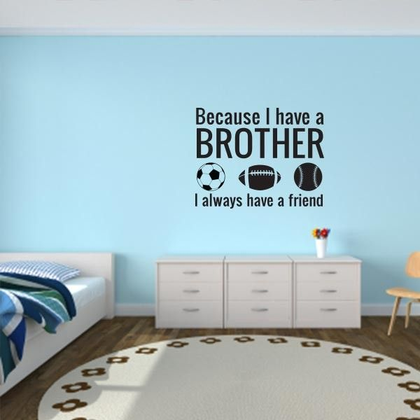 Amazing Because I Have A Brother Wall Decal Quote