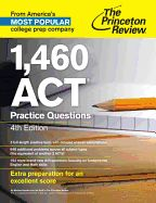 1,460 ACT Practice Questions ( College Test Preparation ) (4TH ed.)