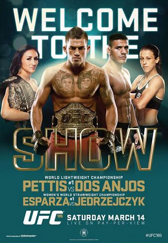 UFC 185 Official Event Poster (Dos Anjos/Pettis, Jedrzejczyk/Esparza) - Dallas 3/14/2015