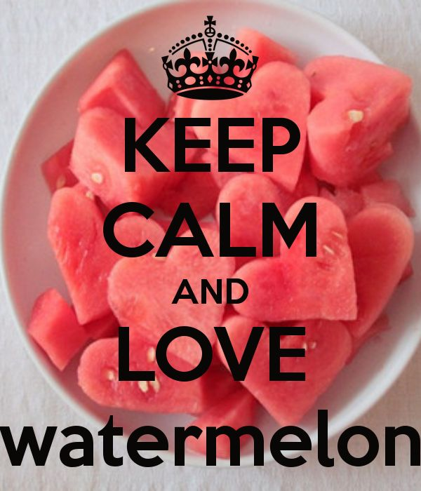 KEEP CALM AND LOVE watermelon