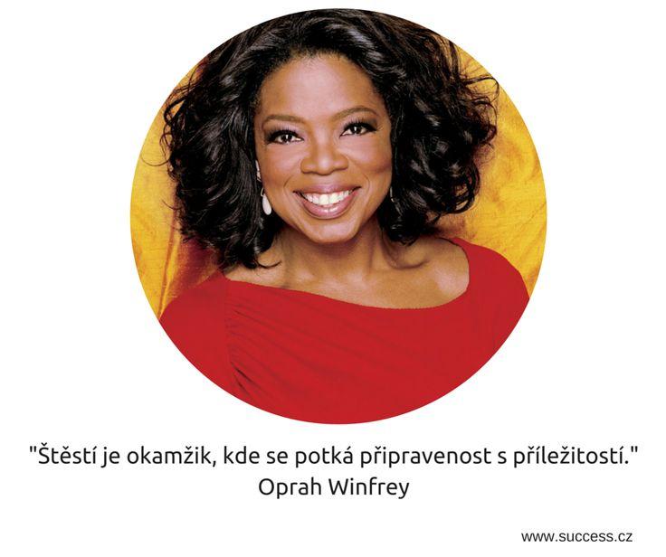 Štěstí je okamžik... Oprah Winfrey
