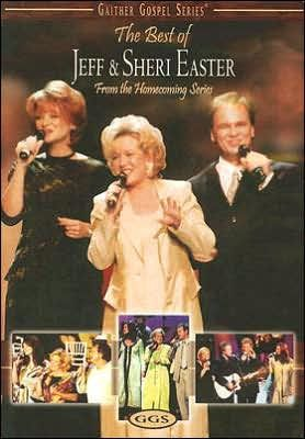 Gaither Gospel Series: The Best of Jeff & Sheri Easter