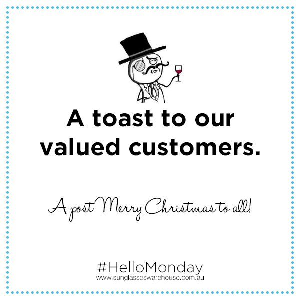 #HelloMonday: We hope you enjoyed the Christmas holiday!  Still looking for gifts to buy your friends and family? Shop now at http://www.sunglasseswarehouse.com.au