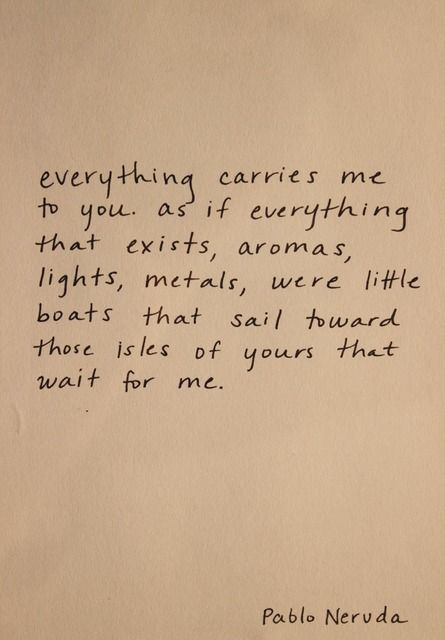 Pablo Neruda excerpt from the beautiful poem XVII (I do not love you...)