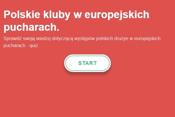 Quiz piłkarski online dotyczący występów polskich drużyn na arenie międzynarodowej • Polskie kluby w europejskich pucharach • Zobacz >> #polska #quiz #football #soccer #sports #pilkanozna #pol