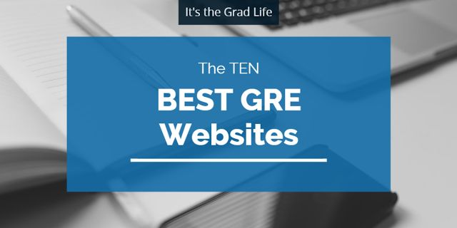 It's the Grad Life: 10 Best Resources for GRE Prep