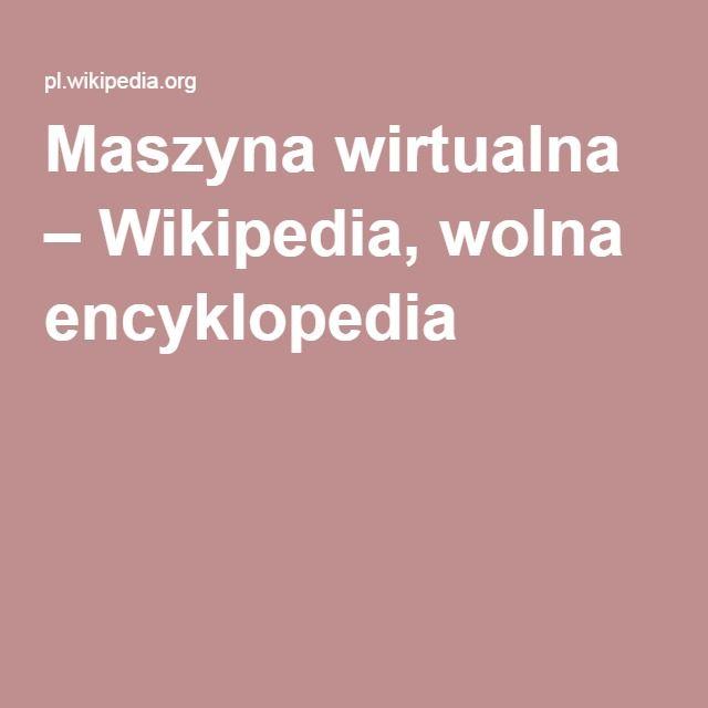 Maszyna wirtualna – Wikipedia, wolna encyklopedia