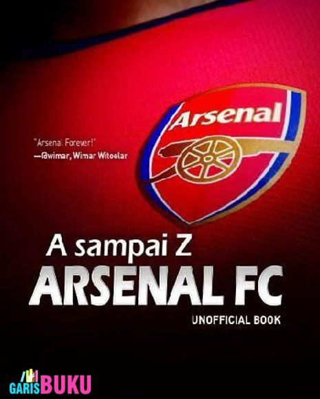 A sampai Z Arsenal FC  |  http://garisbuku.com/shop/a-sampai-z-arsenal-fc/