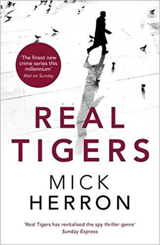 Real Tigers: Jackson Lamb Thriller 3 by Mick Herron