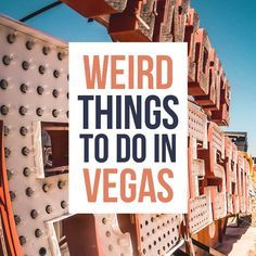 13 Weird Things To Do in Vegas : non touristy things to do in Las Vegas
