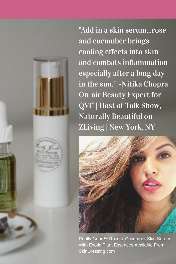 """Thank you #NitikaChopra for featuring our REALLY GOOD™ Rose & Cucumber Skin Serum in your Summer Skincare Guide!: """"Consider SkinDressing's Skin Serum your beach bag moisturizer! I was amazed at how quickly it absorbed into my skin."""" ~Nitika Chopra, Host of Talk Show Naturally Beautiful on Z Living 