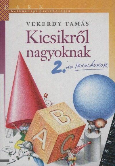 Könyv: Kicsikről nagyoknak 2. (Vekerdy Tamás)