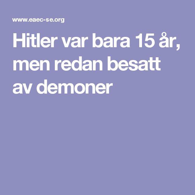 Hitler var bara 15 år, men redan besatt av demoner