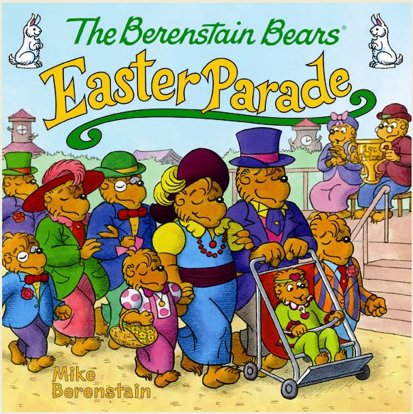 New book birthday ... The Berenstain Bears Easter Parade - We're getting ready for an Easter parade! That is, everyone except Brother Bear, who just can't seem to get in good spirits. What will bring a smile to Brother's face during this happy Easter celebration? Published by Harper Collins.