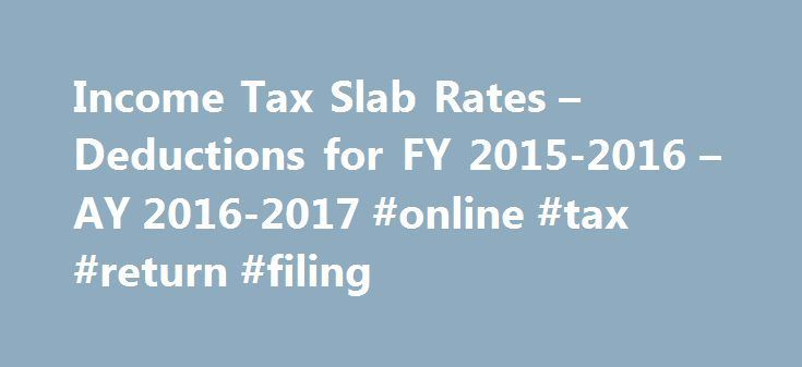 Nice Income Tax Slab Rates – Deductions for FY 2015-2016 – AY 2016-2017 #online #...