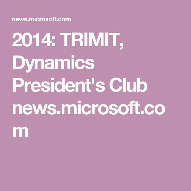 2014: TRIMIT, Dynamics President's Club  news.microsoft.com