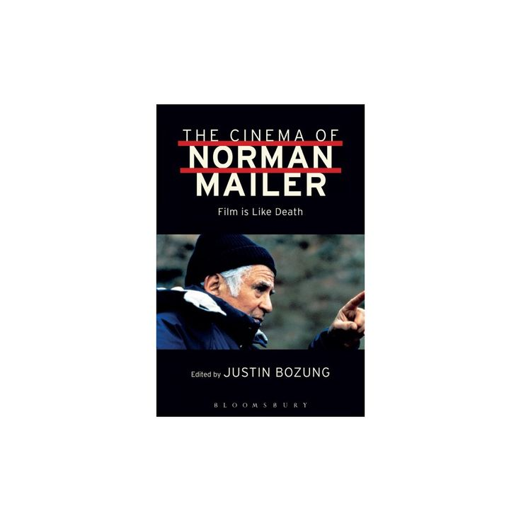 Cinema of Norman Mailer : Film Is Like Death (Hardcover)