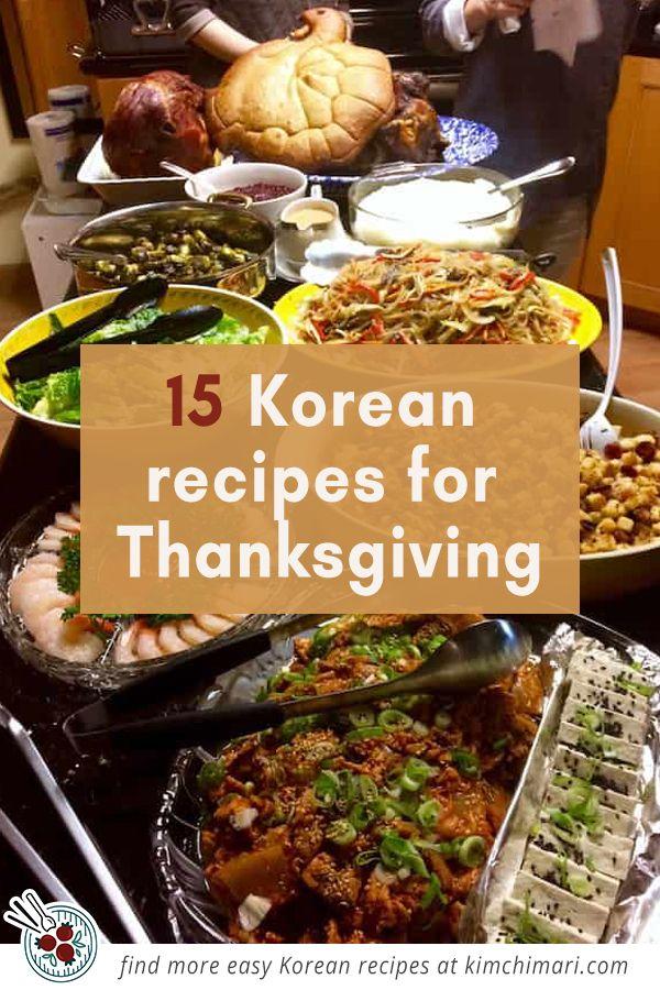 15 Korean Recipes For Thanksgiving Dinner In 2020 Healthy Korean Recipes Thanksgiving Dinner Recipes Thanksgiving Recipes