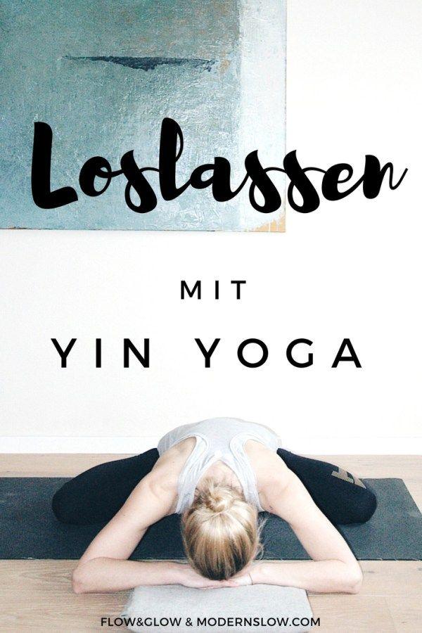 Lerne loszulassen mit Yin Yoga.   modernslow.com