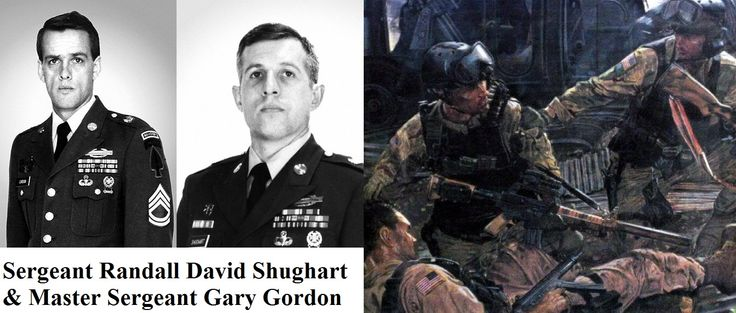 Sergeant Randall David Shughart and Master Sergeant Gary Gordon These two men made the ultimate sacrifice as they never did make it home from their heroic mission to save the crew of two downed Black Hawk helicopters in Mogadishu, Somalia, during the summer of 1993. The Delta Force sniper teammates became the first Medal of Honor recipient since the Vietnam War.