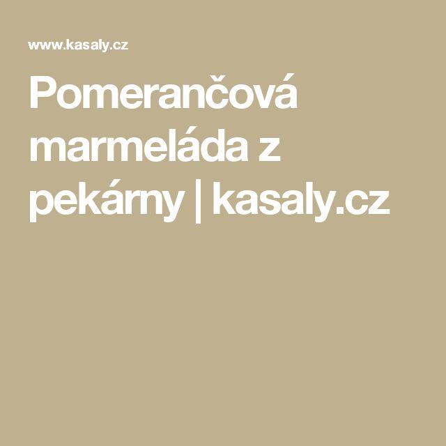Pomerančová marmeláda z pekárny | kasaly.cz