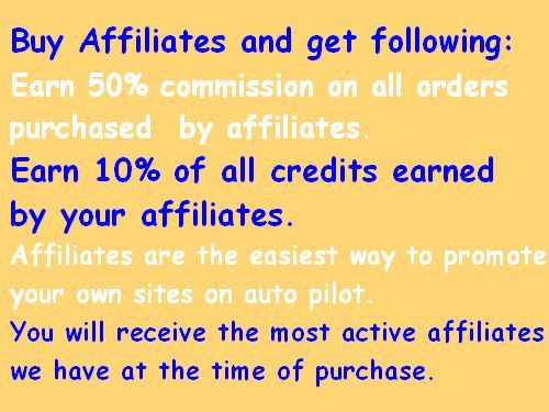 Buy Affiliates at www.FollowersLikeHits.Com and get following: Earn 50% commission on all orders purchased by affiliates. Earn 10% of all credits earned by your affiliates. Affiliates are the easiest way to promote your own sites on auto pilot. You will receive the most active affiliates we have at the time of purchase.