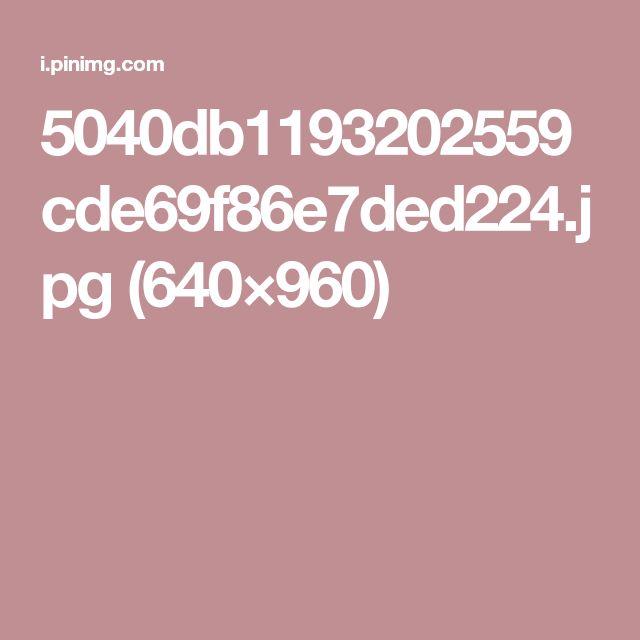 5040db1193202559cde69f86e7ded224.jpg (640×960)