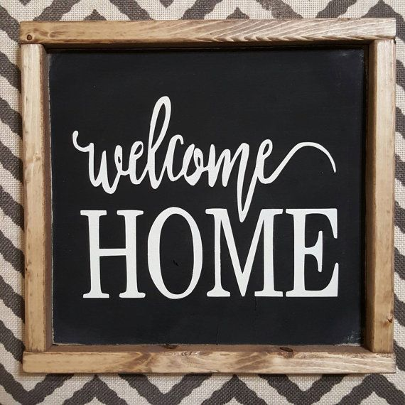 Check out this item in my Etsy shop https://www.etsy.com/listing/459758622/welcome-home-sign-welcome-home-art