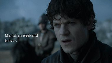 Ramsay Bolton Meme. Me, when weekend is over. #gameofthrones