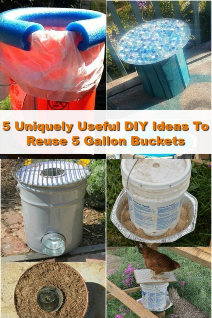 If You Ve Got A Few Unused Empty Buckets In Your Home Then There Are 5 Great Ways To Reuse Five Gallon Grab Some Bucket Or Two