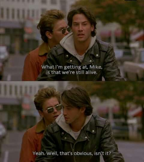 My own private idaho/ Keanu Reeves and River Phoenix