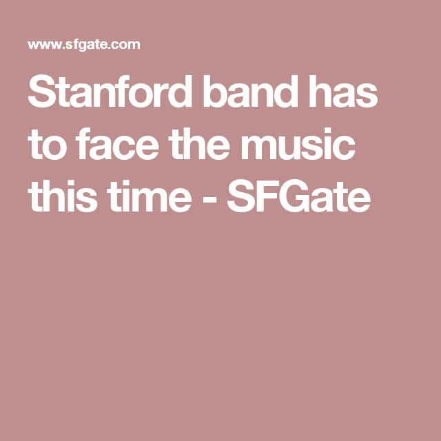 Stanford band has to face the music this time - SFGate