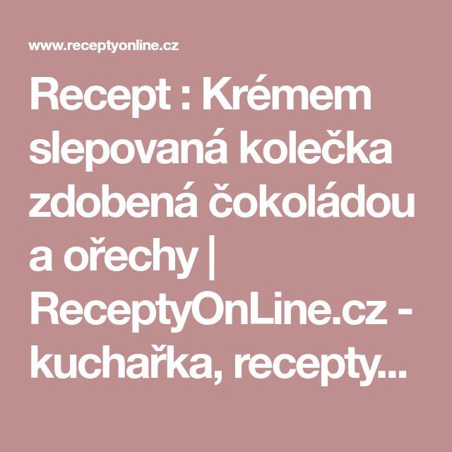 Recept : Krémem slepovaná kolečka zdobená čokoládou a ořechy   ReceptyOnLine.cz - kuchařka, recepty a inspirace