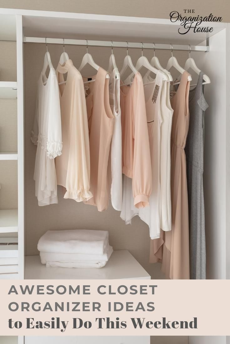 Awesome Closet Organizer Ideas to Easily Do This Weekend