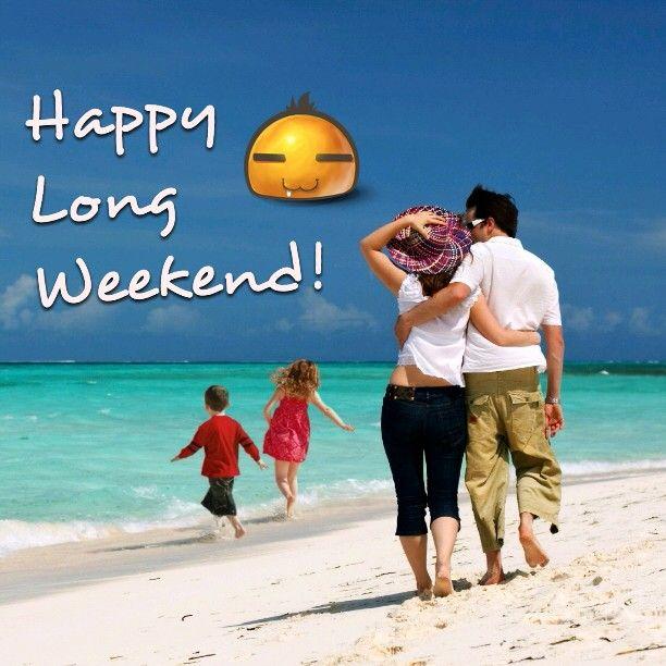 Happy Long Weekend, Girls!