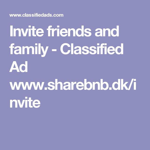 Invite friends and family - Classified Ad www.sharebnb.dk/invite