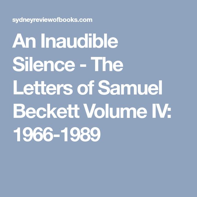 An Inaudible Silence - The Letters of Samuel Beckett Volume IV: 1966-1989
